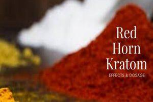 Red Horn Kratom Effects & Dosage
