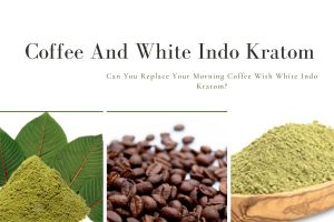 Coffee And White Indo Kratom